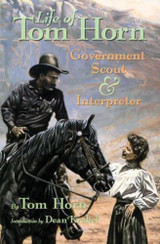 Life of Tom Horn Government Scout & Interpreter