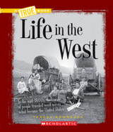 A True Book™-Westward Expansion: Life in the West