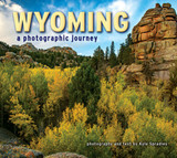 Wyoming,  A Photographic Journey