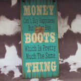 WOOD SIGN, MONEY BUY BOOTS