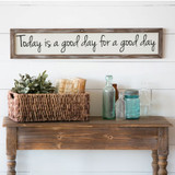 Today is a Good Day Wooden Wall Art
