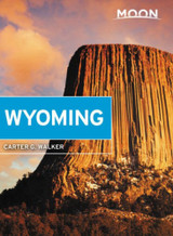 Moon Wyoming: With Yellowstone & Grand Teton National Parks