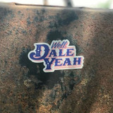 WELL DALE YEAH DECAL