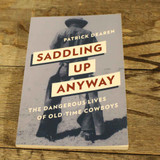 Saddling Up Anyway by Patick Dearen (02-001-0730)