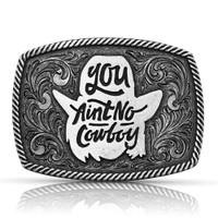 You Ain't No Cowboy Buckle (06-002-0109)
