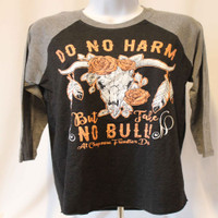 """Do No Harm But Take NO Bull!"" Tee"