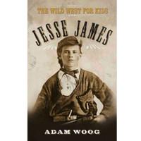 Jesse James: The Wild West for Kids! (02-001-0838)