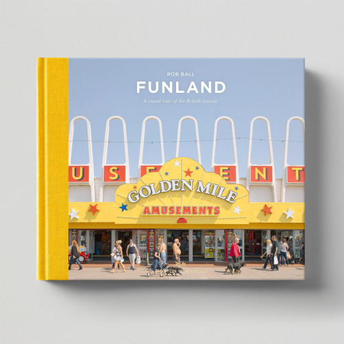 Funland Book by Rob Ball published by Hoxton Mini Press at Of Cabbages and Kings