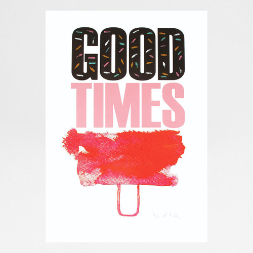 Good Times screen print by Gavin Dobson at Of Cabbages and Kings