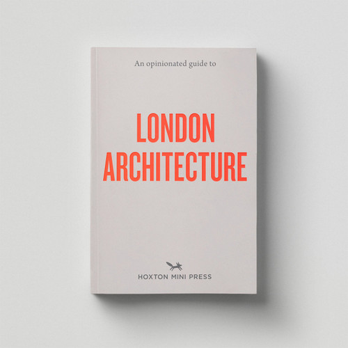 An Opinionated Guide to London Architecture Cover by Hoxton Mini Press at Of Cabbages and Kings