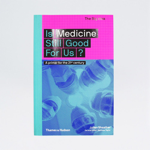 Is Medicine Still Good For Us? - The Big Idea  Book Cover by Thames and Hudson at Of Cabbages and Kings