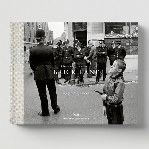 Once Upon a Time in Brick Lane by Paul Trevor Book by Hoxton Mini Press at Of Cabbages and Kings