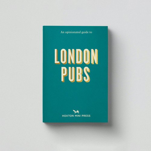An Opinionated Guide to London Pubs Cover by Hoxton Mini Press at Of Cabbages and Kings