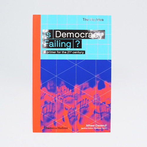 Is Democracy Failing? - The Big Idea Book Cover by Thames and Hudson at Of Cabbages and Kings