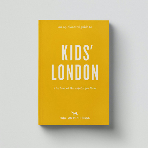 An Opinionated Guide To Kids' London book by Hoxton Mini Press at Of Cabbages and Kings