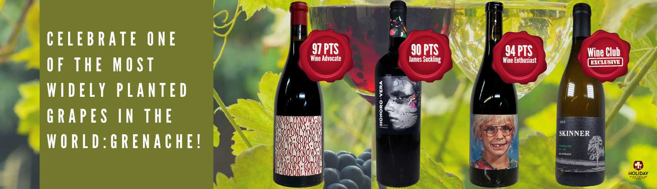 Celebrate & Enjoy one of the most widely planted grapes in the World:Grenache!