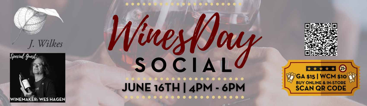 WinesDay June 16th Sip Amazing Wineswith Winemaker Wes Hagen!