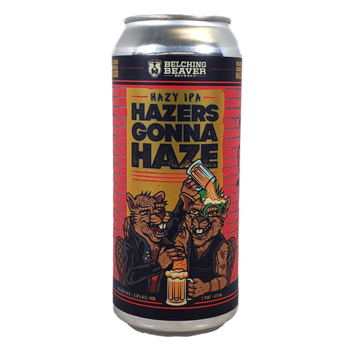 Belching Beaver Hazers Gonna Haze Hazy IPA Can