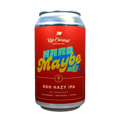 Rip Current Hard Maybe DDH Hazy IPA Can