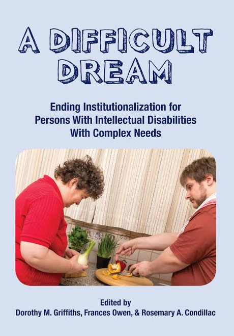 A Difficult Dream: Ending Institutionalization for Persons w/ ID with Complex Needs