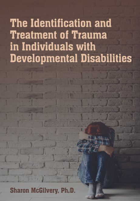 The Identification and Treatment of Trauma in individuals with Developmental Disabilities
