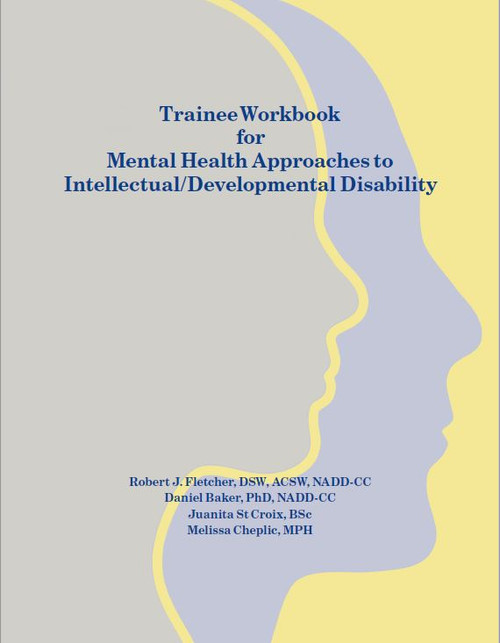 Trainee Workbook for Mental Health Approaches to Intellectual/Developmental Disability