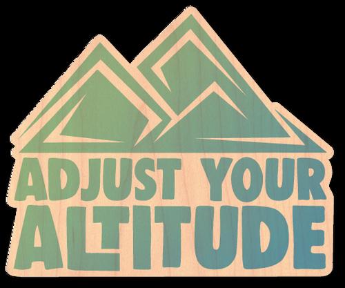 Adjust Your Altitude Maple Wood Sticker