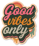 Good Vibes Only Wood Sticker