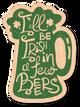 Irish in Two Beers Wood Sticker