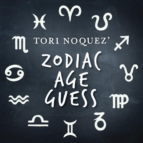 ZAG: Zodiac Age Guess presented by Tori Noquez