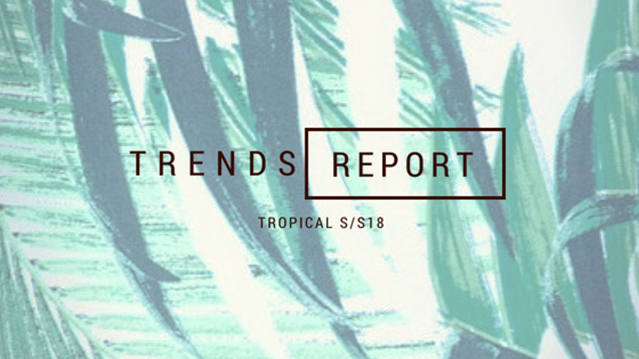 ​Trend Alert: Bringing the Tropics to Your Closets