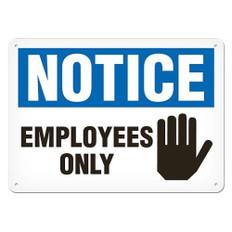 OSHA Safety Sign | Notice Employee Only | Incom