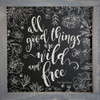 """12""""x12"""" Framed Sign - All Good Things Are Wild & Free. - Henry David Thoreau"""
