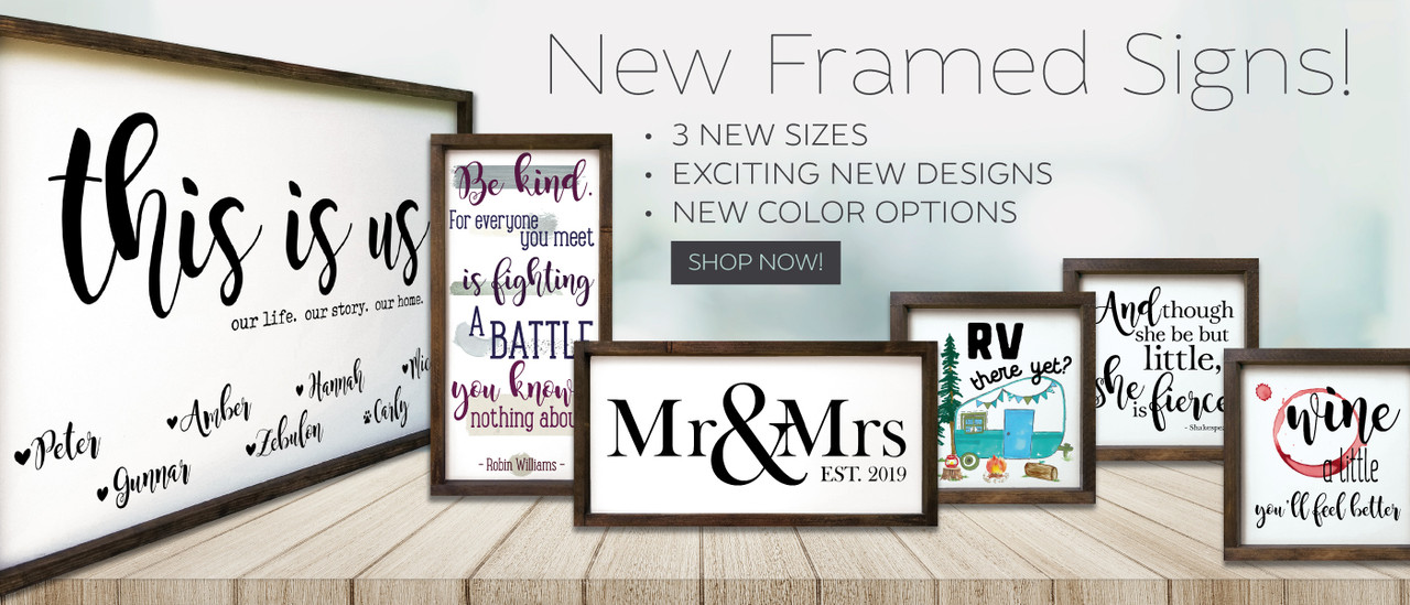 New Framed Signs! New Sizes, New Designs, New Color Options