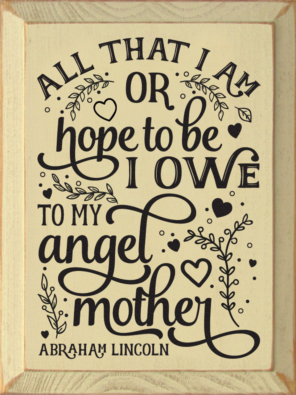 Floating Quote Mommy Gift for Mom Acrylic Mother/'s Day Sign I owe to my angel mother or hope to be Abraham Lincoln All that I am