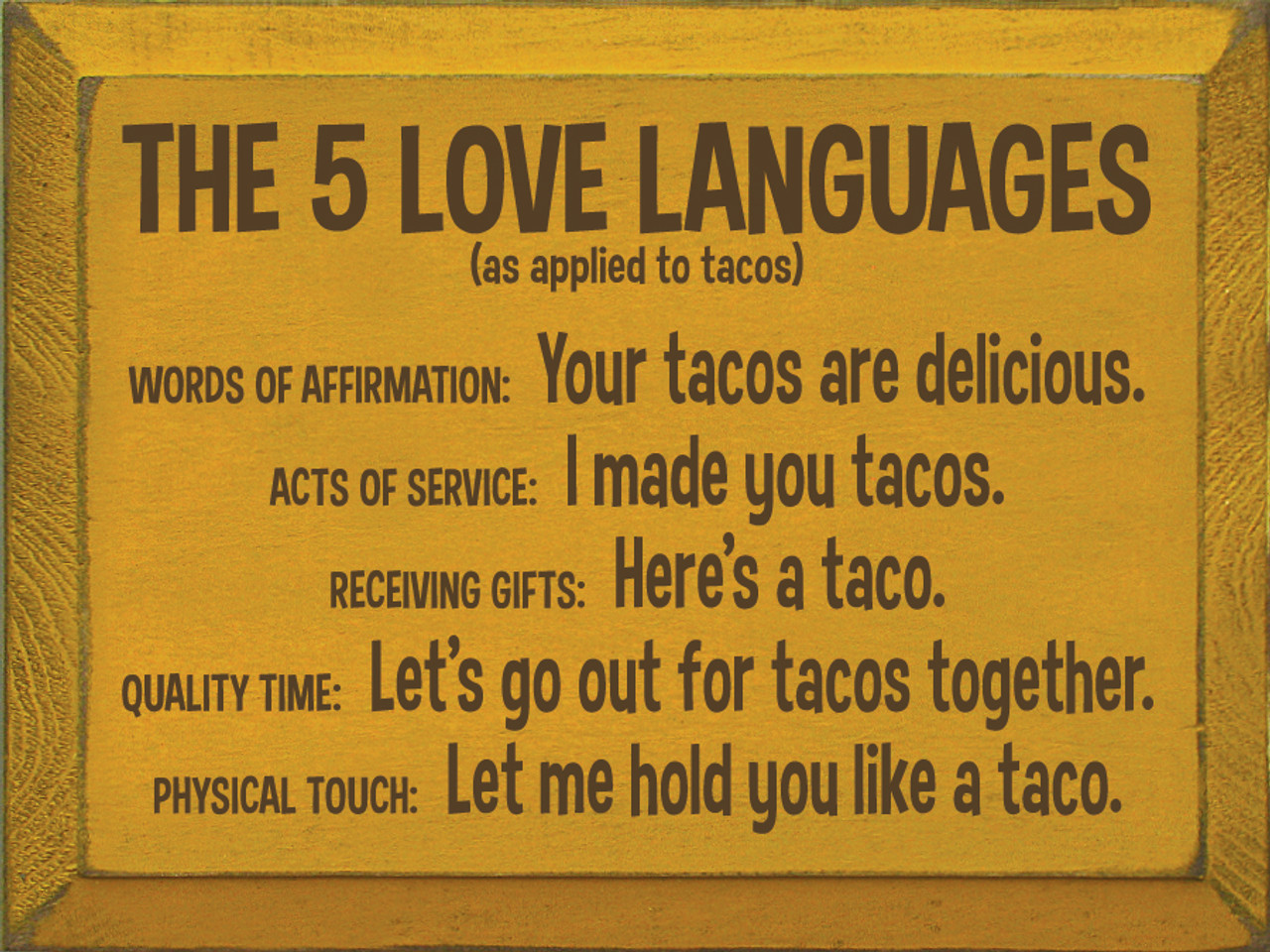 The 5 Love Languages As Applied To Tacos Sign Wood Signs With Sayings Wholesale Sawdust City Wholesale