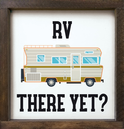 """12""""x12"""" Framed Sign - RV There Yet? - Motorhome"""