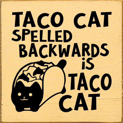 Cute Wooden Taco Cat Sign | Taco Cat Spelled Backwards Is Taco Cat | Sawdust City Wood Sign in Old Baby Tangerine & Black