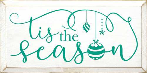 'tis the season - Wooden Sign shown in Old Cottage White with Emerald lettering