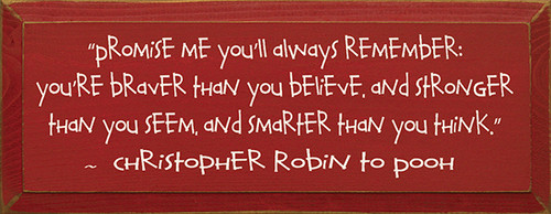 Promise Me You Will Always Remember... - Christopher Robin  (7x18)  Shown in Old Red with Cottage White lettering