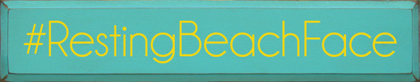 "7""x36"" Wood Sign - #RestingBeachFace - Old Aqua & Sunflower"