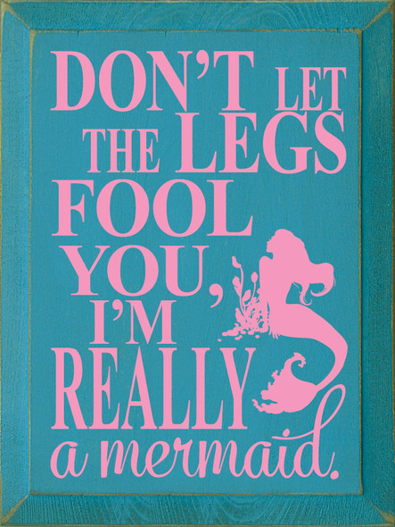 Don't Let The Legs Fool You... - Mermaid Wooden Sign shown in Old Turquoise with Pink