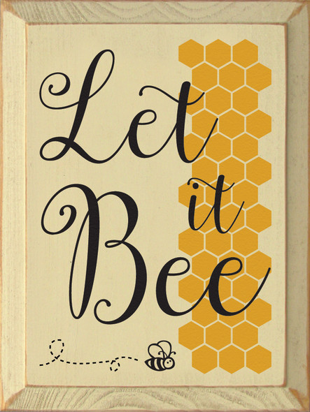 "9""x12"" Wood Sign - Let It Bee - Old Cream, Black & Mustard"