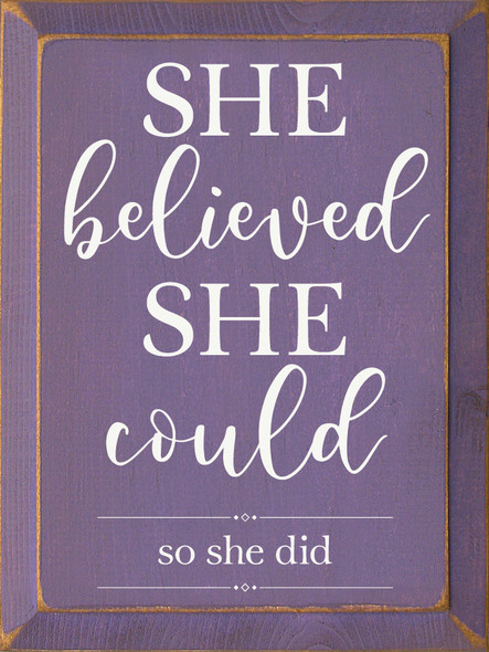 """9""""x12"""" Wood Sign - She Believed She Could So She Did - Old Purple & Cottage White"""