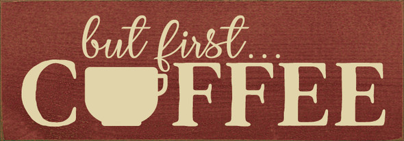 "3.5""x10"" Wood Sign - But First...Coffee - Old Burgundy & Cream"