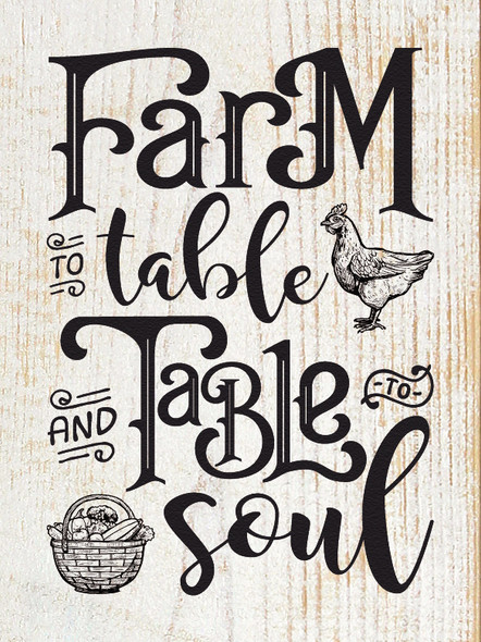"9""x12"" Wood Sign - Farm to Table & Table to Soul - Sanded White & Black lettering"