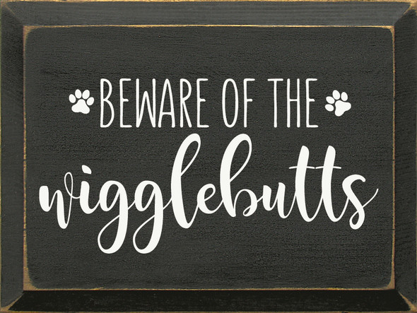 "9""x12"" Wood Sign - Beware Of The Wigglebutts - Old Charcoal & Cottage White"