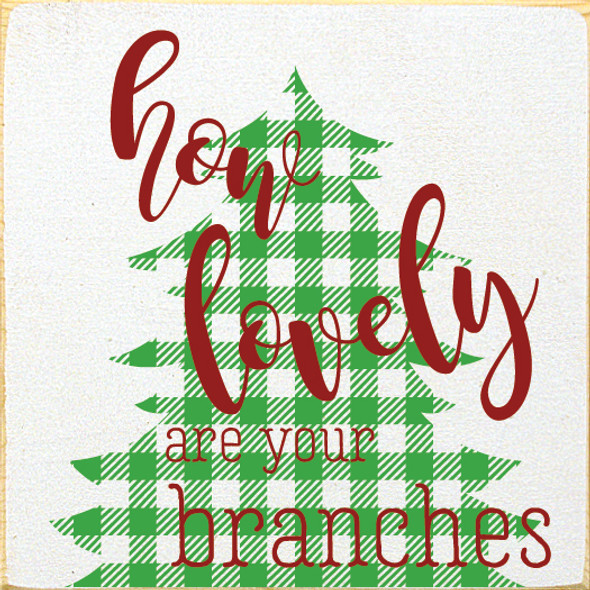 Cute Plaid Christmas Tree Sign | How Lovely Are Your Branches | In Old Cottage White with Kelly & Red