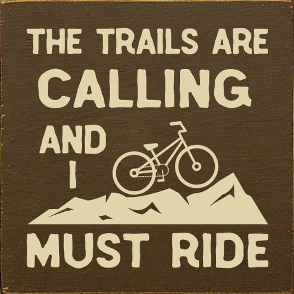 Square Wood Cycling Sign | The Trails Are Calling And I Must Go | Sawdust City Wood Sign in Old Brown & Cream