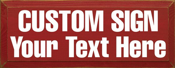 Customize Your Own Sign! Custom Wood Signs